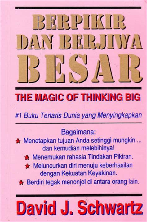Berpikir Dan Berjiwa Besar The Magic Of Thingking Big By David J Sch october 2013 ebook dan gratis