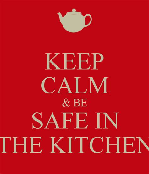Kitchen Tops by Keep Calm Amp Be Safe In The Kitchen Poster Sammie Keep