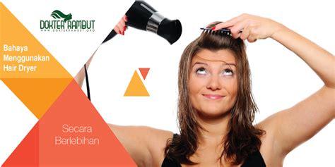 Bolehkah Menggunakan Hair Dryer by Bahaya Menggunakan Hair Dryer Secara Berlebihan Oleh Admin