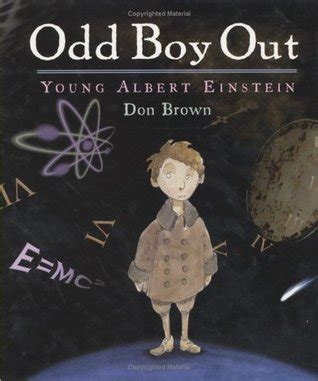 the biography of albert einstein book odd boy out young albert einstein by don brown reviews