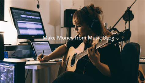 Make Money With Music Online - how to make money with music blog music blogging