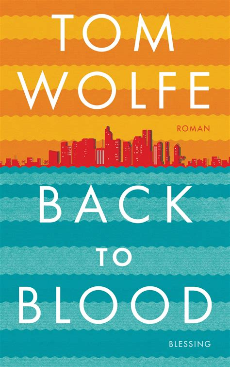 back to blood tom wolfe hat seinen neuen roman back to blood in miami