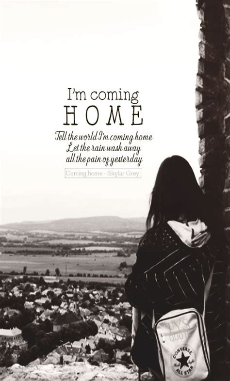 best 25 coming home quotes ideas on where im