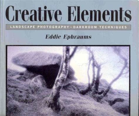 libro photography masterclass creative techniques libro creative elements landscape photography darkroom