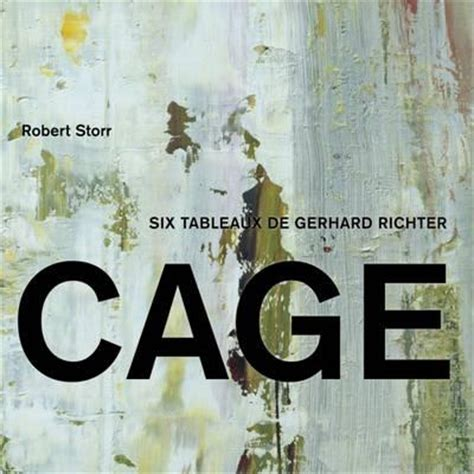 interviews on by robert storr books cage six tableaux de gerhard richter robert storr