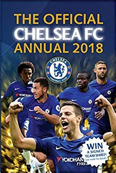 the official chelsea annual 1911287036 the official chelsea fc annual 2018 annuals 2018 amazon