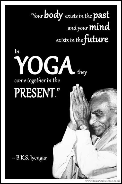 bks iyengar quotes bks iyengar quote your exists in the past and