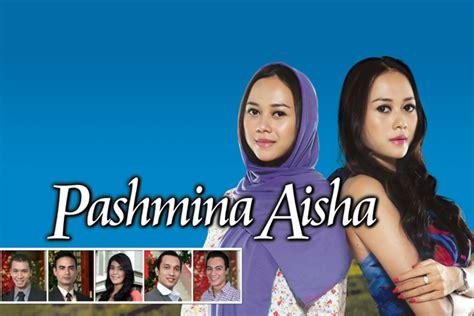 Pasmina Instan Aisha from time to time episode 1 100 episode akhir