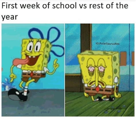First Week Of School Meme - first week of school vs rest of the year igpolarsaurusrex
