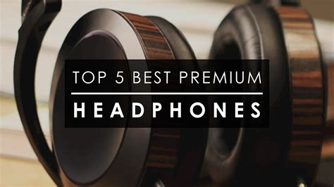 best earphones you can get top 5 best headphones you can get 2018