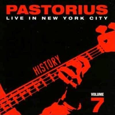 live new york jaco pastorius live in new york city vol 7 history