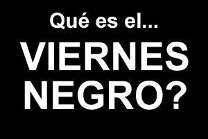 imagenes de feliz viernes negro sabes qu 233 es el viernes negro jose espana libertad