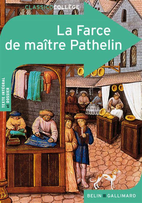 livre la farce de ma 238 tre pathelin anonymes belin gallimard classico coll 232 ge 9782701161631