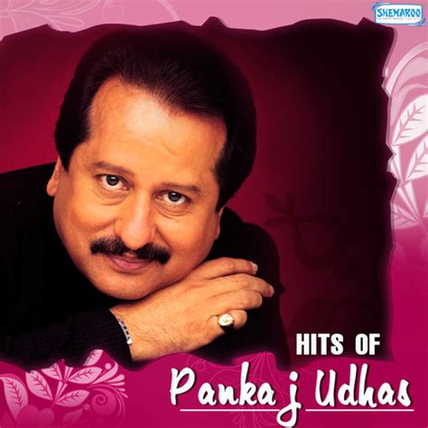 hits song hits of pankaj udhas songs hits of pankaj udhas