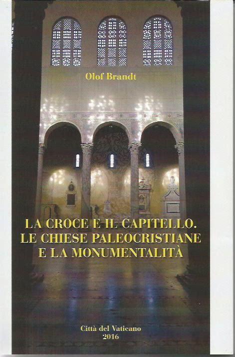 casa editrice il capitello la croce e il capitello le chiese paleocristiane e la