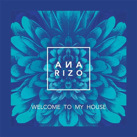 welcome to my house welcome to my house ana rizo mp3 buy full tracklist