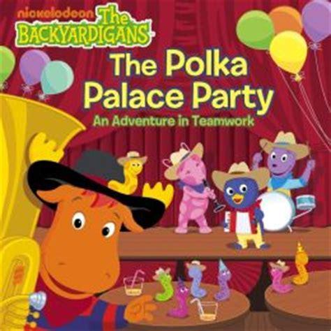 Backyardigans Polka Palace Dvd The Polka Palace An Adventure In Teamwork The