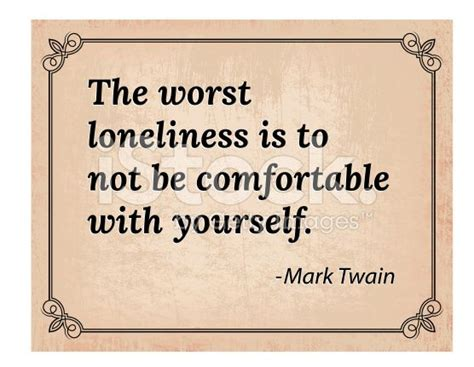 how to comfort yourself when lonely 1000 images about mark twain quotes on pinterest