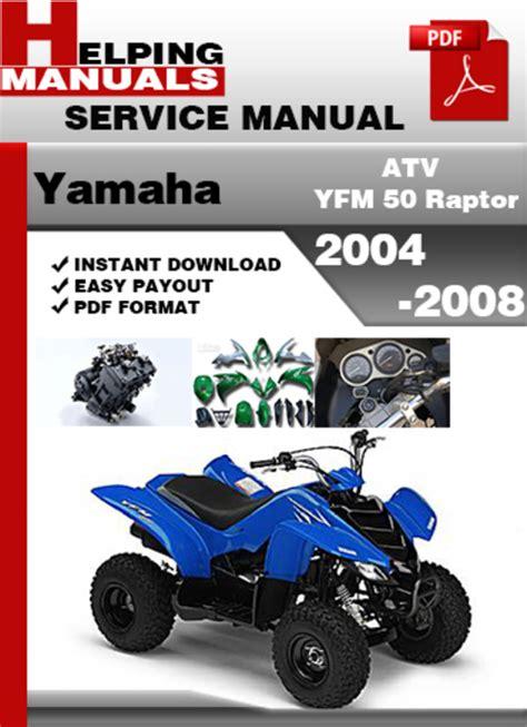 Yamaha Atv Yfm 50 Raptor 2004 2008 Service Repair Manual