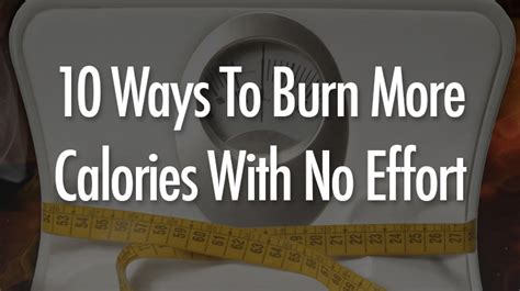 10 Ways To Burn More Calories During The Day by Codex 10 Ways To Burn More Calories With No