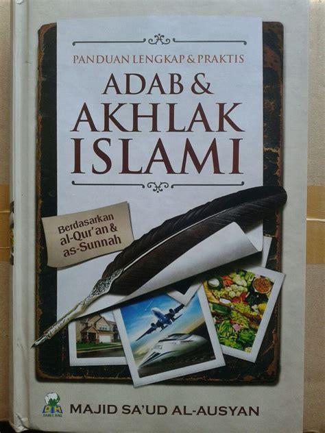 Buku Pornografi Dan Bahayanya buku panduan lengkap praktis adab dan akhlak islami