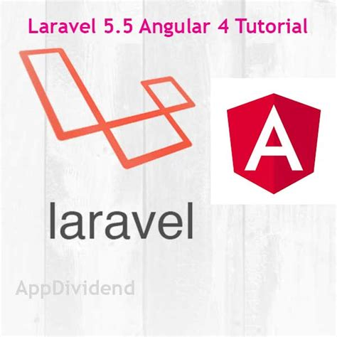 laravel tutorial application laravel 5 5 angular 4 tutorial exle from scratch