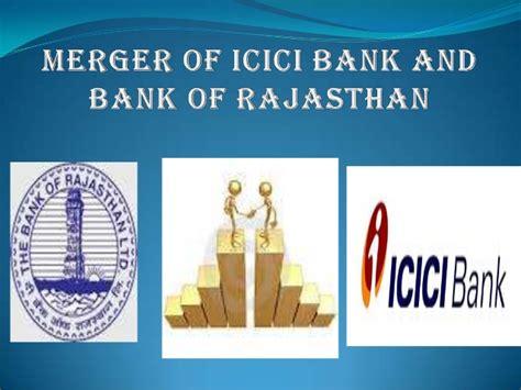 ici bank merger of icici bank and bank of rajasthan