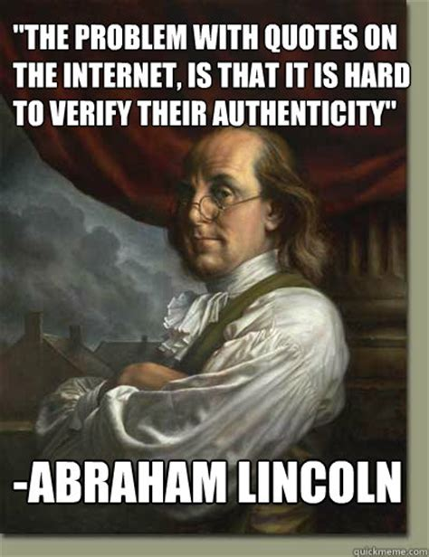 Funny Internet Meme Quotes - abe lincoln internet quote meme