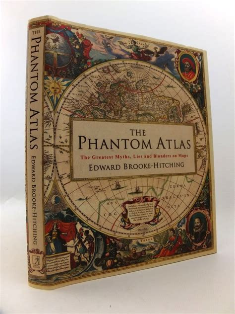 the phantom atlas the the phantom atlas the greatest myths lies and blunders on maps written by brooke hitching