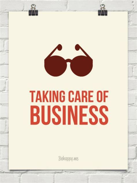 Posh Taking Care Of Business by Taking Care Of Business Quotes Quotesgram
