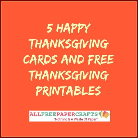 Happy Thanksgiving Card Printout Template by 5 Happy Thanksgiving Cards And Free Thanksgiving