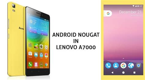 Lenovo Nougat update lenovo a7000 nougat 7 1 unofficial rom aosp n catchy