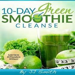 Jj Smith 10 Day Detox Book by 10 Day Green Smoothie Cleanse By Jj Smith Review
