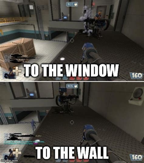 To The Window To The Wall Meme - imgflip