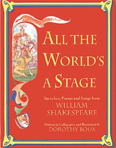 the unmade world a novel books all the world s a stage speeches poems and songs from