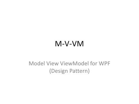 pattern making slideshare mvvm with wpf