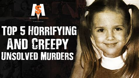 top 10 unsolved murder mysteries top 5 horrifying creepy unsolved murders youtube