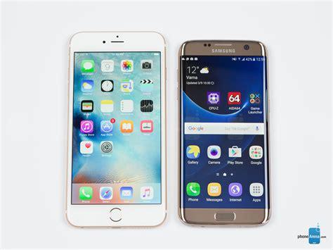 Samsung Vs Iphone Samsung Galaxy S7 Edge Vs Apple Iphone 6s Plus