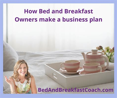 how to open a bed and breakfast bed and breakfast business plan here s what you need to know