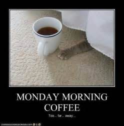 Monday Coffee Meme - early morning coffee quotes quotesgram