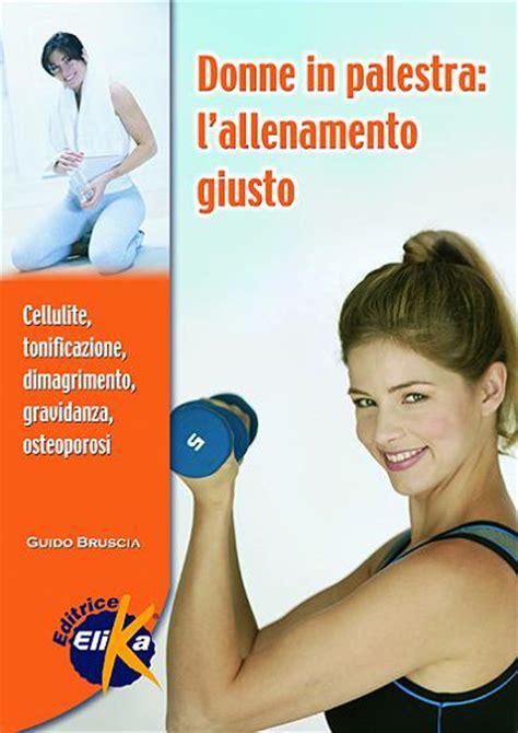 alimentazione per palestra donne libri fitness donne in palestra elika