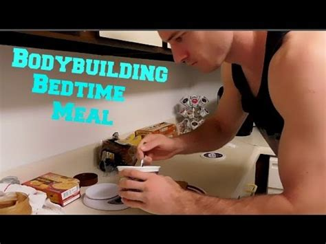 eating before bed bodybuilding bodybuilding meal before bed youtube