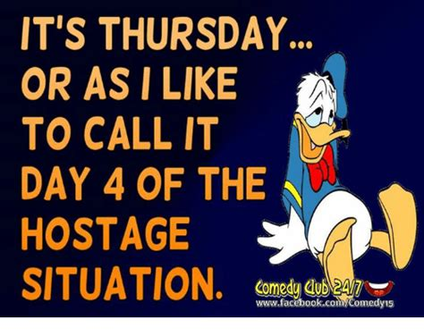 I Called It by It S Thursday Or As I Like To Call It Day 4 Of The Hostage