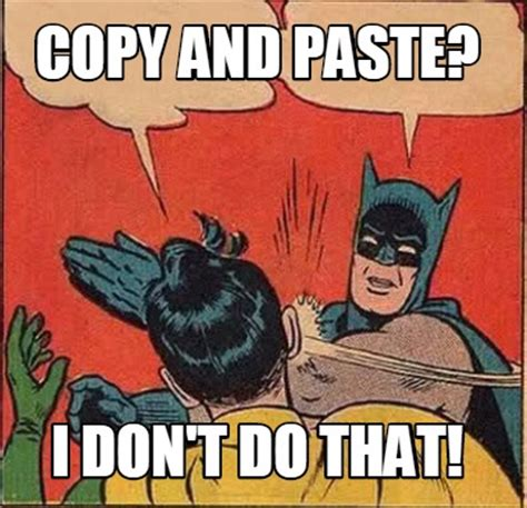 Copy And Paste Meme - meme creator copy and paste i don t do that meme