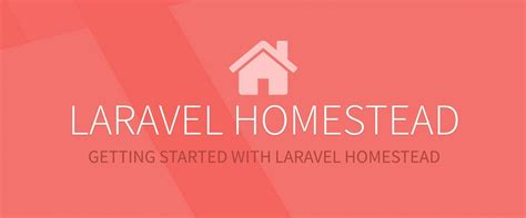 tutorial laravel homestead getting started with laravel homestead scotch