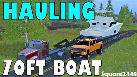 farming simulator boat videos farming simulator 17 hauling 70ft boat oversized load