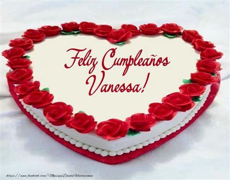 imagenes de cumpleaños vanessa torta feliz cumplea 241 os vanessa felicitaciones de