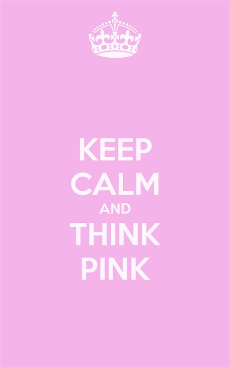 Keep Calm Pink keep calm and think pink poster marisa henderson keep