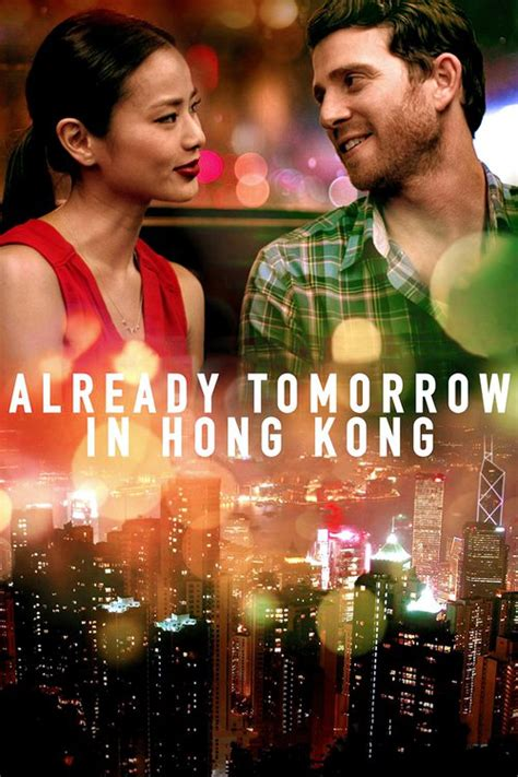 film laga hongkong already tomorrow in hong kong 2015 the movie database