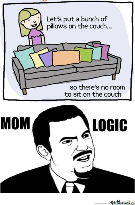 Logic Meme - mom logic by rwmroy meme center